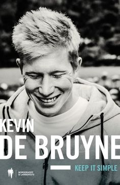 Titel: Kevin De Bruyne Auteur: Raoul de Groote, Kevin de Bruyne Non-Fictie Onderwerp: Biografie/sport Taal: Nederlands