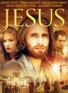 Jesus 1999 Television mini-series that emphasizes the humanity of Jesus, starring Jeremy Sisto in the title role, with Gary Oldman as Pontius Pilate. Blends material from all four Gospels with newly-invented scenes.