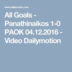 All Goals - Panathinaikos 1-0 PAOK 04.12.2016 - Video Dailymotion