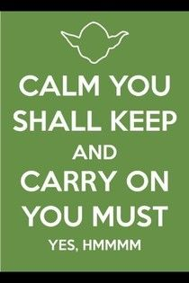 Funny Yoda Keep Calm You Shall Keep Picture Sign