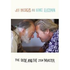 The Dude and the Zen Master.  Primarily because I love Jeff Bridges so much, I kind of want him to be my crazy pot-smoking uncle or something.