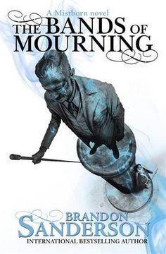 The Bands of Mourning:  A Mistborn Novel  Brandon Sanderson