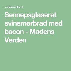Sennepsglaseret svinemørbrad med bacon - Madens Verden
