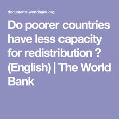Do poorer countries have less capacity for redistribution ? (English) | The World Bank