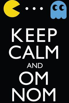 pac man Keep Calm Signs, Keep Calm Quotes, Keep Calling, Bring It On, Let It Be, Motivational Posters, Super Mario Bros, The Good Old Days, Nom Nom