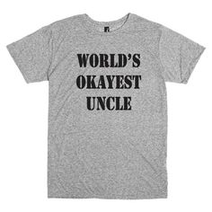 Funny shirt for uncle.  World's okayest uncle by PinkPigPrinting