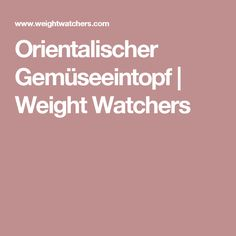 Orientalischer Gemüseeintopf | Weight Watchers