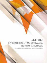 Helena Ruuska, Markku Löytönen & Anne Rutanen (toim.): Laatua! Oppimateriaalit muuttuvassa tietoympäristössä - Suomen tietokirjailijat ry Reading, Reading Books