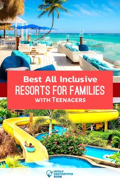 Best All Inclusive Resorts for Families With Teenagers