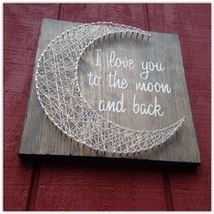 I love you to the moon and back String Art door CrookedTreeTraders crafts handmade gifts I love you to the h and back - String Art - Moon - Gift for child - Handmade - Wooden Moon - Rustic Love - Wooden Sign - Nail Art String Art Diy, String Crafts, Love Wooden Sign, Wooden Signs, Fun Crafts, Arts And Crafts, Decor Crafts, Baby Crafts, Wood Crafts
