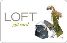 Loft Gift Card - Might not be able to use right after Christmas, but will be happy to have after Abby is here