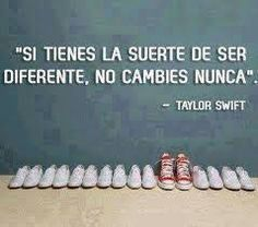 Si tienes la suerte de ser diferente, no cambies nunca. If you are lucky to be different, do not ever change New Quotes, Change Quotes, Family Quotes, Music Quotes, Girl Quotes, Happy Quotes, Positive Quotes, Quotes To Live By, Motivational Quotes