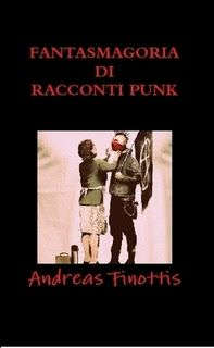 "ANDREAS FINOTTIS: 499 - ""FANTASMAGORIA DI RACCONTI PUNK"""