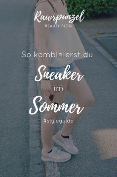 So kombinierst du Sneaker im Sommer! #styleguide