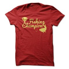 #tshirts... Cool T-shirts  Fishing Champion at (Cua-Tshirts)  Design Description: Fishing Champion  If you do not utterly love this design, you'll SEARCH your favorite one via the usage of search bar on the header....