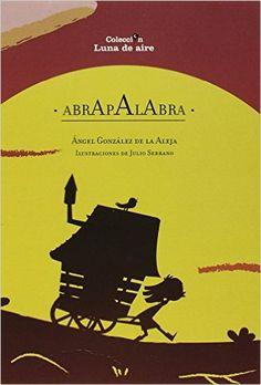 Abrapalabra / Ángel González de la Aleja ; ilustraciones de Julio Serrano (2013)