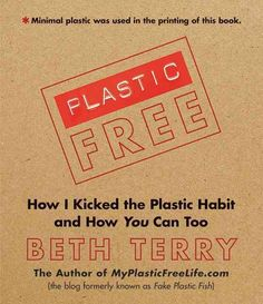 Like many people, Beth Terry didnt think an individual could have much impact on the environment. But while laid up after surgery, she read an article about the staggering amount of plastic polluting