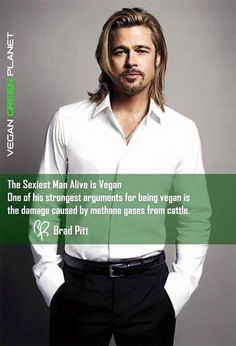 Brad Pitt, not just a pretty face, one of his strongest arguments for being #vegan is the damage caused by methane gases from cattle. #eco
