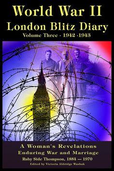 "Read ""World War ll London Blitz Diary Volume 3 by Victoria Washuk available from Rakuten Kobo. This diary is the in a series of four volumes written by Ruby Side Thompson. They document her experience about Worl. The Blitz Ww2, Message Bible, London Night, Lest We Forget, D Day, World War Two, Great Britain, Nonfiction, Education"