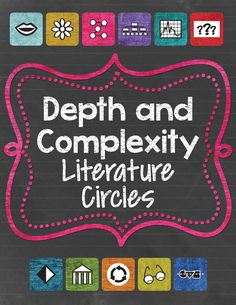 Depth and Complexity Literature Circles.  Everything you need to start deep and rich discussions within your class! $