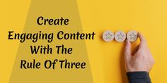 The Rule of Three is a writing hack that has been used by authors and screenplay writers to create a spark, set the scene, and climax in the story. Copywriters can use this rule with these tips.
