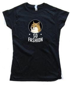 Womens So Fashion Doge Shiba Inu - Tee Shirt Gildan Softstyle
