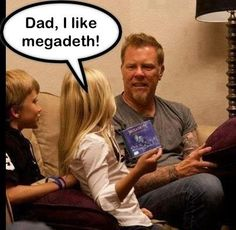 Dad I Like Megadeth