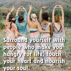 Surround yourself with people who make you hungry for life, touch your heart and nourish your soul. Reiki, Yoga, Besties, Life Touch, Hippie Quotes, Free Your Mind, Encouragement, Your Soul, Hippie Life