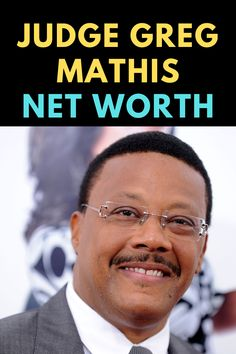 Judge Greg Mathis is the youngest elected judge in the state of Michigan. Find out the net worth of Judge Greg Mathis.