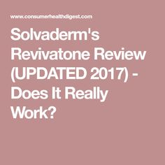 Solvaderm's Revivatone Review (UPDATED 2017) - Does It Really Work?