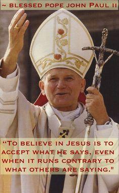 Blessed Pope John Paul II...