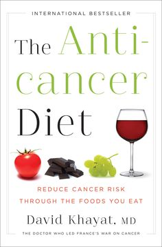 THE ANTI-CANCER DIET by David Khayat, M.D. In this international bestseller, Dr. Khayat provides easy-to-follow―and often surprising―guidelines on what are now known to be the foods most likely to reduce the risk of cancer. For those of a scientific bent, he explains what cancer is and how it develops. Bringing together his own research with that of other major cancer specialists, he breaks down what the studies mean, which ones provide the most solid evidence... #antiaging #cancer #diet…