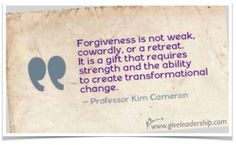 A conversation with Pro. Kim Cameron on how the strongest leaders are those who forgive.