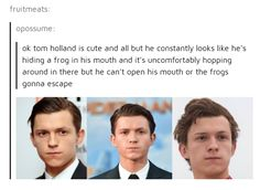 On Tom Holland's mouth-frog: