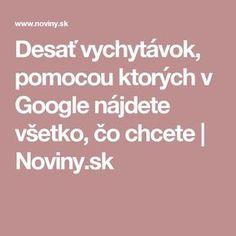 Desať vychytávok, pomocou ktorých v Google nájdete všetko, čo chcete   Noviny.sk Best Windows, Window Cleaner, Internet, Google, Wifi, Notebook, Apple, Youtube, Apple Fruit