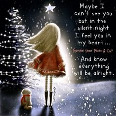 I feel you in my heart Miss You Mom, Everything Will Be Alright, Sassy Pants, I Feel You, Sassy Quotes, Sassy Sayings, Girl Quotes, Pet Loss, Christmas Quotes