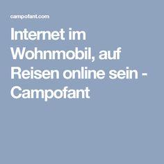 Internet im Wohnmobil, auf Reisen online sein - Campofant