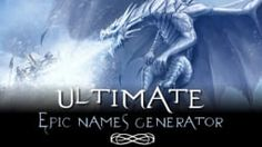 The Ultimate Epic Name Generator !