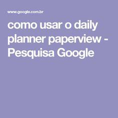 como usar o daily planner paperview - Pesquisa Google