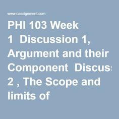 phi 103 week 3 discussion 1 Our tutorials the purpose of this website is to inspire such students and help them reduce the amount of time spent with their assignments, projects, discuss.