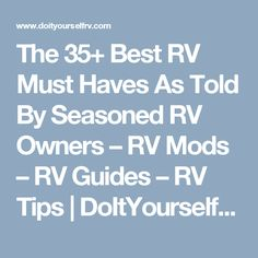 The 35+ Best RV Must Haves As Told By Seasoned RV Owners – RV Mods – RV Guides – RV Tips | DoItYourselfRV