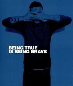 """Being True Is Being Brave"" - Liam James Payne"