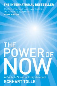 The Power of Now: A Guide to Spiritual Enlightenment by Eckhart Tolle #motivation #books