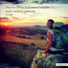 Nur wo Du zu Fuß warst, bist Du auch wirklich gewesen. Goethe  #inspirationjetzt #inspiration #quote #goethe #pilgern #camino