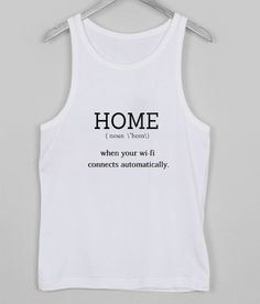 home when your wifi connect automatically tanktop