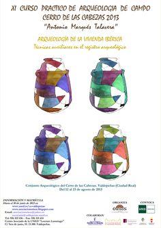 """XI Curso Practico de Arqueología de Campo """"Cerro de las Cabeza 2013″, (Valdepeñas, Ciudad Real), del 12 al 23 agosto de 2013."""