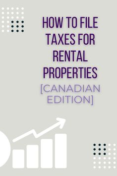 How to file taxes for your rental property if you own a renal property in Canada. Here's what you should know