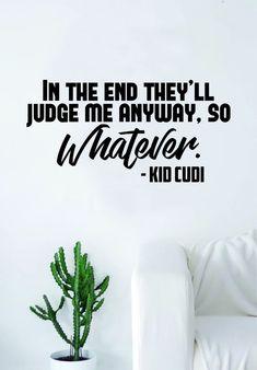 Kid Cudi So Whatever Quote Decal Sticker Wall Room Vinyl Art Music Rap Hip Hop Lyrics Home Decor Inspirational Man on the Moon