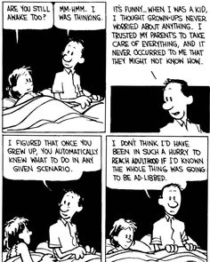 I love that Calvin and Hobbes shows that even adults worry : calvinandhobbes Calvin And Hobbes Quotes, Calvin And Hobbes Comics, Best Calvin And Hobbes, Funny Quotes, Funny Memes, Hilarious, As The World Turns, Chemistry Cat, Hobbs