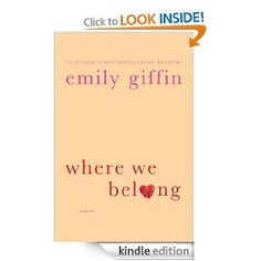 Where We Belong by Giffin  If you enjoy her other books, you will like her latest.  Same quality writing, and I love that it doesn't have a nice and neat ending.